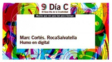 Congreso Club de Creativos: 9 Día C 'Humo en Digital'  vía Marc Cortés | Con C de Conecta | Scoop.it