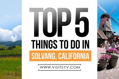 Top 5 Things to Do in Solvang | Travel | Scoop.it