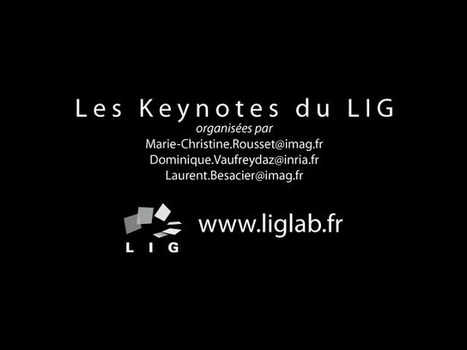Laboratoire d'Informatique de Grenoble : Podcasts des keynotes | Inventer le monde | Scoop.it