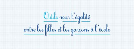 Outils égalité filles-garçons - Réseau Canopé | Atelier + : Egalité Filles Garçons ( littérature de jeunesse, vidéos, ...) | Scoop.it