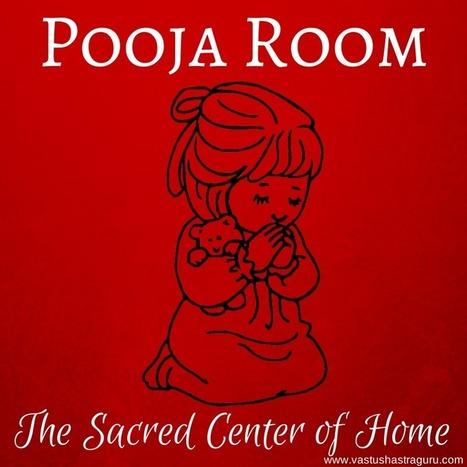 Pooja/Prayer Room Vastu Tips [17 DOs & 19 DON'Ts]|VastuShastraGuru.com | Vastu Shastra | Scoop.it