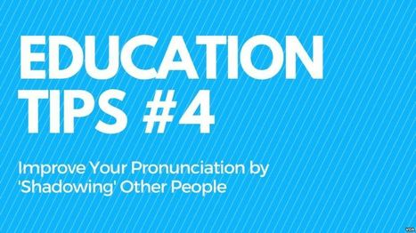Improve Your Pronunciation By 'Shadowing' Others | learning by using iPads | Scoop.it