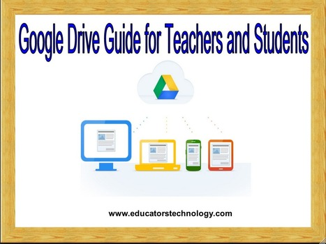 The Comprehensive Google Drive Guide for Teachers and Students ~ Educational Technology and Mobile Learning | Ipads in early years and KS1 education | Scoop.it