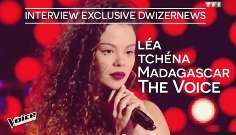 Léa Tchéna, Madagascar à The Voice, ITW exclusive. - DwizerNews | Culture, tendances, écologie, high Tech | Scoop.it