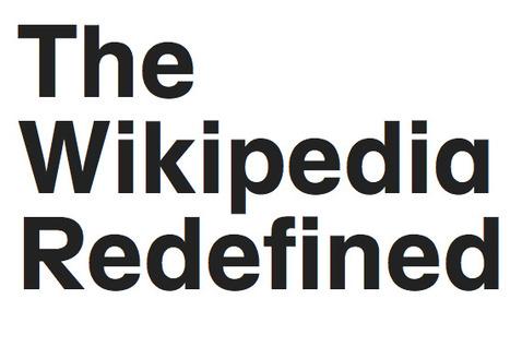 Wikipedia Redefined | Pédagogie hacker | Scoop.it