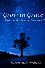 Apostle John series, part 2 - Grow in Grace | Chistian Historical fiction | Scoop.it