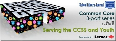 Part 6 On Common Core – Serving the CCSS and Youth | School ... | News for North Country Cybrarians | Scoop.it