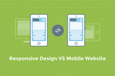 Responsive Design or Mobile Website: Which One Is Best for Your Business?   Custom Web Design Development Services   Scoop.it