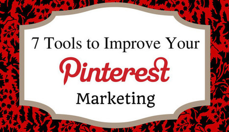 7 Great Pinterest Tools for Business Improvement | Apps | Scoop.it