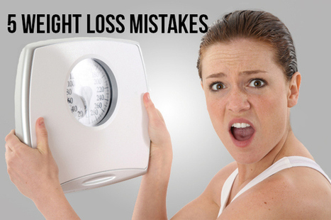 Top Mistakes We Make Daily: 5 Silly Weight Loss Mistakes To Avoid   Heath and Quotes   Scoop.it