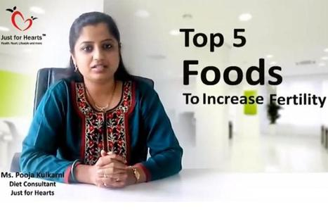 Top 5 foods to improve fertility| Just for Hearts | Diet Plans : Make Healthier Food Choices! | Scoop.it