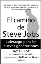 El camino de Steve Jobs - Jay Elliot [PDF]   elkinyasset   Scoop.it