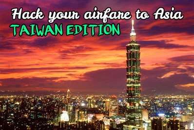 Hack Your Airfare to Asia: Taiwan Edition | Travel Hacks | Scoop.it