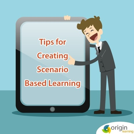 Tips for creating Scenario Based Learning | AdLit | Scoop.it