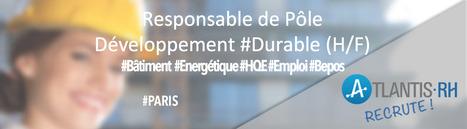 Responsable de Pôle Développement Durable (H/F) | Emploi #Construction #Ingenieur | Scoop.it
