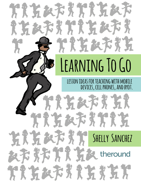 Learning to Go: Lesson Ideas for Teaching with Mobile Devices, Cell Phones, and BYOT ~ by Shelly Sanchez Terrell | Into the Driver's Seat | Scoop.it