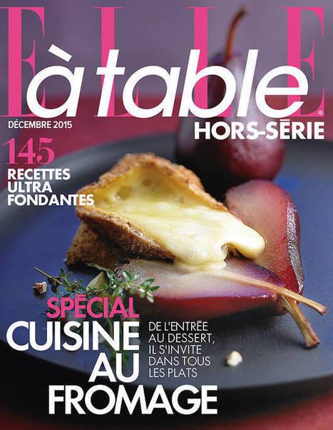 En kiosque : le hors-série Spécial Fromage ELLE à table   thevoiceofcheese   Scoop.it