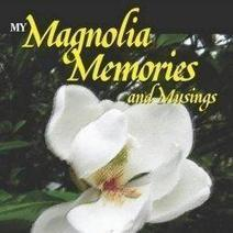 My Magnolia Memories and Musings in Poems by Patricia Neely-Dorsey | Favorite Book Reviews, Books and Authors | Scoop.it