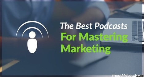 10 Of The Best Podcasts For Mastering Marketing   Great Blogging Tips   Scoop.it