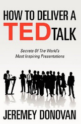 How to Deliver a TED Talk ~ Book Review | Janice Tomich | Presentation Collaboration and Coaching | Creating Dynamic Conferences for Adult Learners | Scoop.it