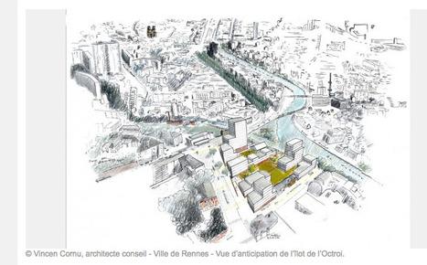 Rennes inaugure un NOUVEAU genre de consultation d'architectes | The Architecture of the City | Scoop.it