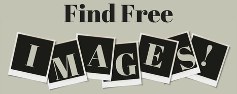 5 Places to Find Free (and Legal!) Images for Your Content | Marketing | Scoop.it