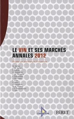 Le vin et ses marchés : annales 2012, J.-F. Trinquecoste, 2012 | Ouvrages économie & gestion | Scoop.it