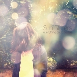 Sun Glitters – Everything Could Be Fine (self) | Electronica, IDM and Glitch | Scoop.it