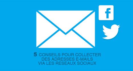 5 conseils pour collecter des adresses e-mails via les réseaux sociaux - YouSeeMii | Community Management | Scoop.it