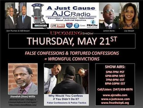 A Just Cause - False Confessions & Tortured Confessions = Wrongful Convictions | SocialAction2015 | Scoop.it