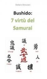 Bushido: le 7 virtù del Samurai (2) | Looking beyond - Guardando oltre | Scoop.it