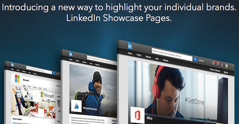 LinkedIn's New Showcase Pages Allow Companies To Highlight Specific Products And Projects | TechCrunch | Social Media Bites! | Scoop.it