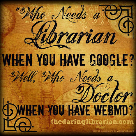 Who Needs a Librarian Sign | Librarians in the real world | Scoop.it