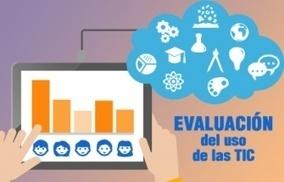 ¿Cómo evaluamos el uso de las TIC de nuestro alumnado? | Educación y TIC. | Scoop.it