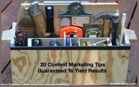 20 Content Marketing Tips Guaranteed To Yield Results - Heidi Cohen | Public Relations & Social Media Insight | Scoop.it