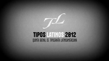 Tipos latinos. Quinta bienal de tipografía latinoamericana   Libro blanco   Lecturas   Scoop.it