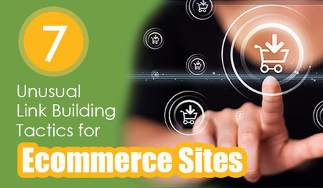 7 Unusual Link Building Tactics for Ecommerce Sites - Search Engine Journal | eCommerce | Scoop.it