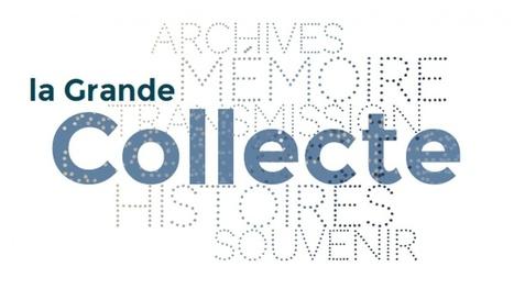 La Grande Collecte | Centenaire de la Première Guerre Mondiale | Scoop.it