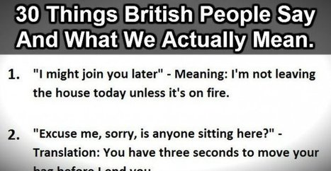 30 Things British People Say Vs What We Actually Mean. #9 Is Perfect. | Building a successful company | Scoop.it