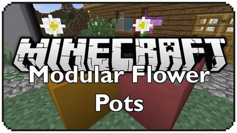 Modular Flower Pots Mod for Minecraft 1.7.2 | Game | Scoop.it