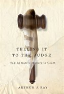 NEW BOOK: Telling It to the Judge: Taking Native History to Court | AboriginalLinks LiensAutochtones | Scoop.it