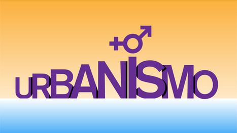 El urbanismo no tiene nombre de mujer | Urbanismo, urbano, personas | Scoop.it