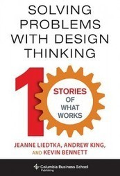 Book Review | Solving Problems with Design Thinking: Ten Stories of What Works | Mariposa Leadership | Designing  service | Scoop.it