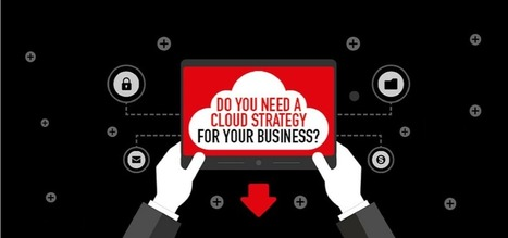 Do you need a Cloud strategy for your Business? - Bdaily (registration) | Cloud Services in Higher Education | Scoop.it