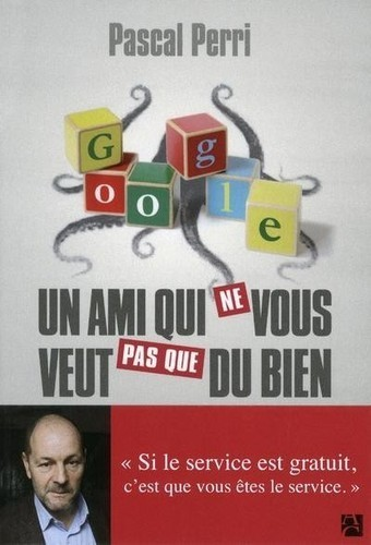 Pascal Perri sur Google : «Le spectre de Big Brother est bien réel» | Concurrence déloyale | Scoop.it