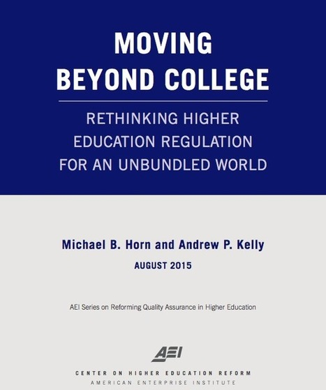 Moving beyond collegeRethinking higher education regulation for an unbundled world | Christensen Institute | Tertiary education landscapes | Scoop.it