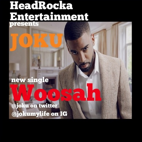 "New music from Joku ""Woosah"" #NowThatsGoodMusic | GetAtMe | Scoop.it"
