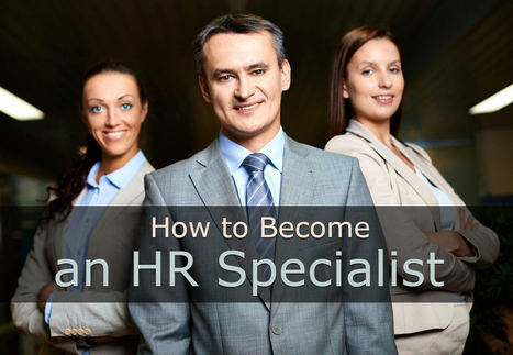 How to Become an HR Specialist | Latest Career News & Advice | Scoop.it