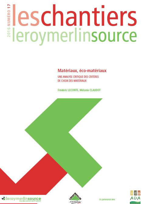 Analyse critique des critères de choix des matériaux | D'Dline 2020, vecteur du bâtiment durable | Scoop.it