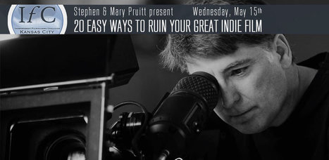 IFC Seminar- 20 Easy Ways to Ruin Your Great Indie Film | IFC | OffStage | Scoop.it